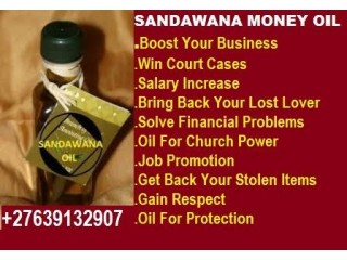 0027639132907 SOUTH AFRICA POWERFUL SANADAWANA OIL TO BOOST BUSINESS-CUSTOMER ATTRACTION-INCOME INCREASE-JOB PROMOTION IN USA.
